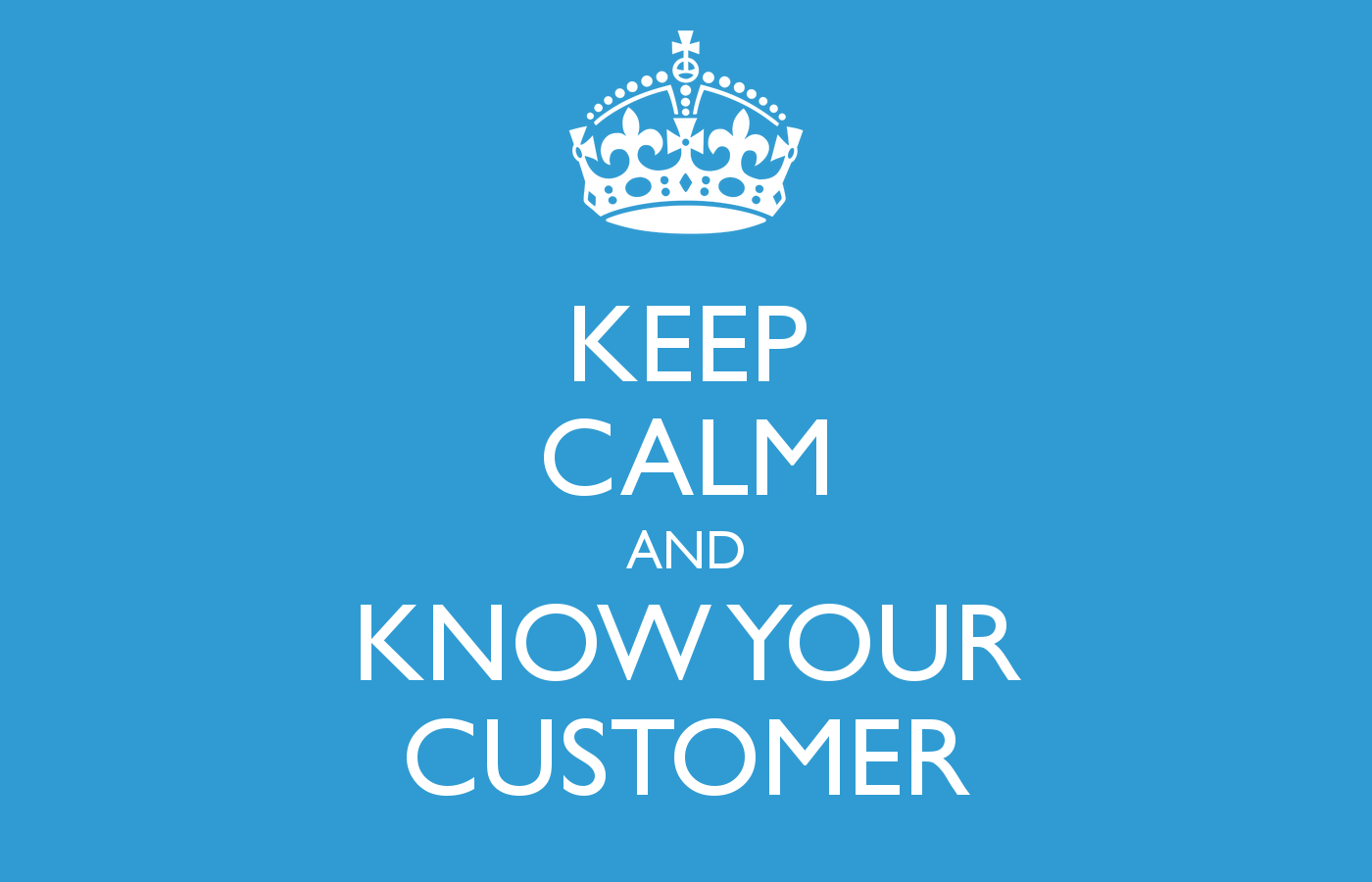 keep calm know customer